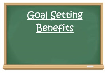 Benefits of goal setting